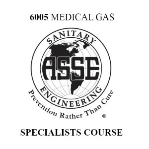 ASSE 6005 MEDICAL GAS SYSTEMS SPECIALIST TRAINING COURSE & EXAM