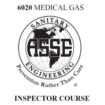 ASSE 6020 MEDICAL GAS INSPECTOR TRAINING COURSE AND EXAM